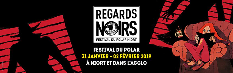 Le festival du polar Regards Noirs du 31 janvier au 2 février 2019 à Niort
